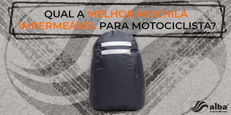 Qual a melhor mochila impermeável para motociclista