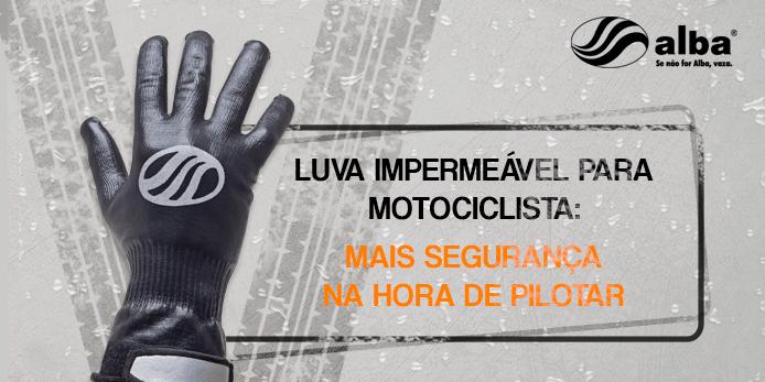 Luva impermeável para motociclista: mais segurança na hora de pilotar