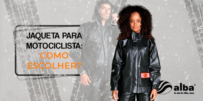 jaqueta para motociclista, Jaqueta para motociclista: como escolher?, Alba Moto