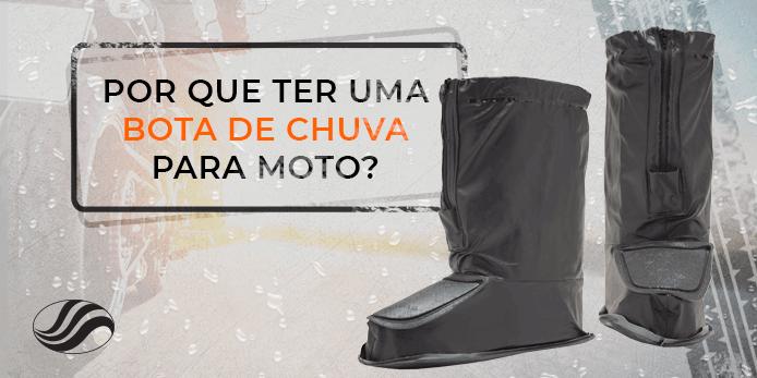 Por que ter uma bota de chuva para moto?