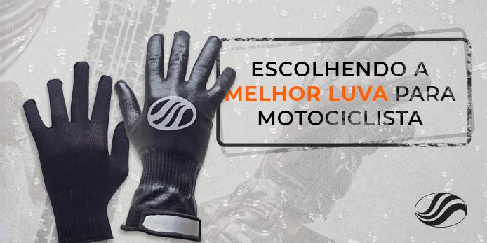 Escolhendo a melhor luva para motociclista