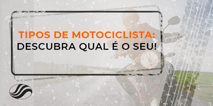 Tipos de Motociclista - descubra qual é o seu!