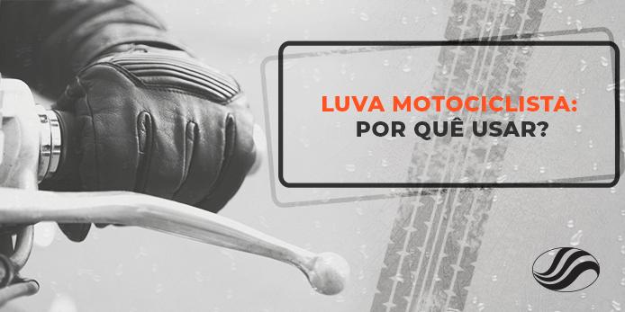 luva motociclista, Luva para motociclista: por quê usar?, Alba Moto