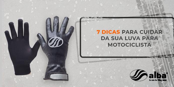 luva para motociclista, 5 dicas para cuidar da luva para motociclista, Alba Moto