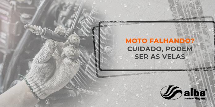 velas da moto, Moto falhando: cuidado, podem ser as velas, Alba Moto