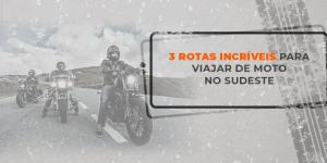 pretende viajar de moto? Confira 3 rotas incríveis
