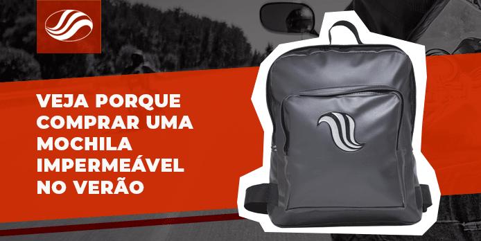 mochila impermeável, Veja porque comprar uma mochila impermeável no verão, Alba Moto