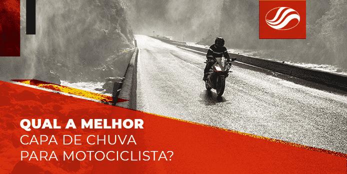 Entenda porque você deve usar uma capa de chuva para moto nesse verão!