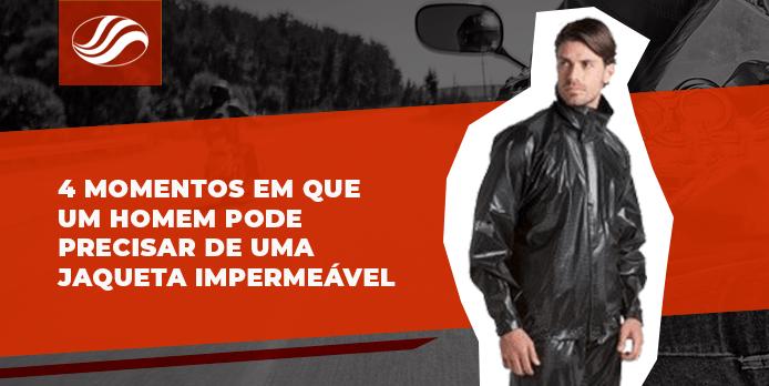 4 momentos em que um homem pode precisar de uma jaqueta impermeável masculina