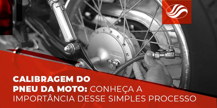 Calibragem do pneu da moto conheça a importância desse simples processo
